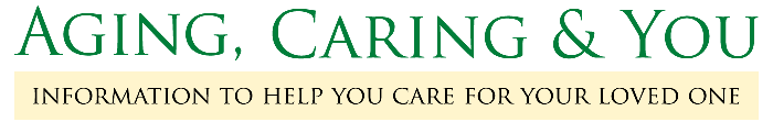 Aging, Caring and You | Educational Caregiving Podcast Series